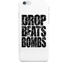 Drop Beats Not Bombs (Black) iPhone Case/Skin