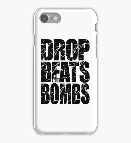 Drop Beats Not Bombs (Black) iPhone Case/Skin
