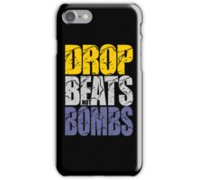 Drop Beats Not Bombs (Special Edition) iPhone Case/Skin
