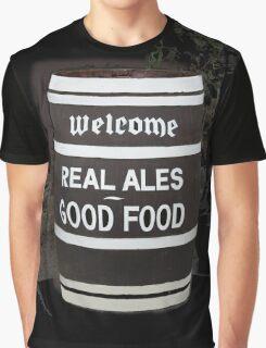 beer barrel real ales good food slogan Graphic T-Shirt