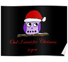 Owl I want for christmas is you Poster