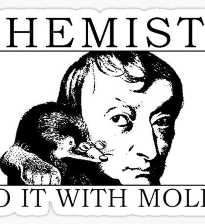 Chemists do it with moles Sticker