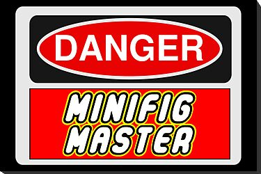 Danger Minifig Master Sign by Chillee Wilson, Customize My Minifig by ChilleeW