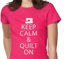 Keep Calm And Quilt On Womens Fitted T-Shirt