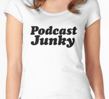 Podcast Junky Women's Fitted Scoop T-Shirt