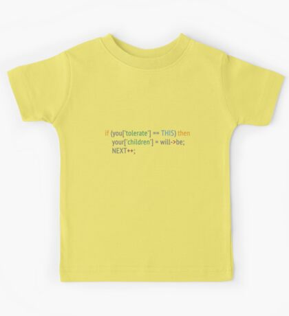 if you tolerate code - light Kids Tee