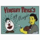 Vincent Price's Egg Magic by RichOxley