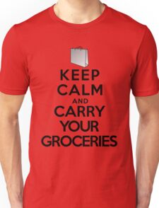 Keep calm and carry your groceries Unisex T-Shirt