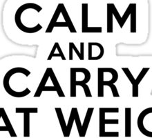 Keep calm and carry that weight carry that weight a long time Sticker