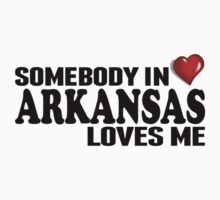 Somebody In Arkansas Loves Me Kids Clothes