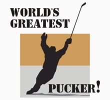 "Hockey ""World's Greatest Pucker!"" by SportsT-Shirts"