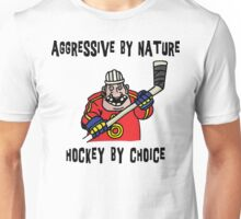 "Hockey ""Aggressive By Nature - Hockey By Choice"" Unisex T-Shirt"