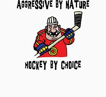 "Hockey ""Aggressive By Nature - Hockey By Choice"" Unisex T-Shirt"