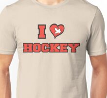 I Love Hockey Unisex T-Shirt
