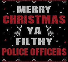 Merry Christmas Ya Filthy Police Officers Ugly Christmas Costume. by aestheticarts