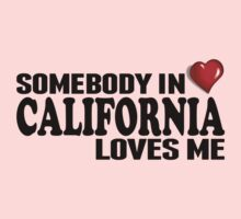 Somebody In California Loves Me Baby Tee