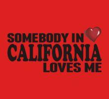 Somebody In California Loves Me Kids Tee