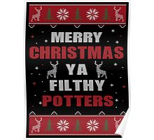 Merry Christmas Ya Filthy Potters Ugly Christmas Costume. Poster