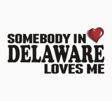 Somebody In Delaware Loves Me Kids Clothes