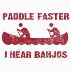 Paddle Faster I Hear Banjos - Vintage Red  by colorhouse