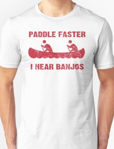 Paddle Faster I Hear Banjos - Vintage Red  T-Shirt