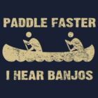 Paddle Faster I Hear Banjos - Vintage Dark Shirt  by colorhouse