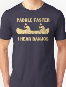 Paddle Faster I Hear Banjos - Vintage Dark Shirt  T-Shirt