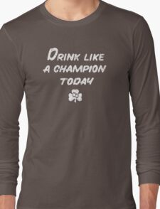 Drink Like a Champion - St. Patty's Day Long Sleeve T-Shirt