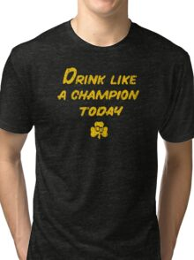 Drink Like a Champion - South Bend Style Tri-blend T-Shirt