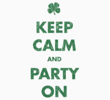 Keep Calm and Party On by colorhouse