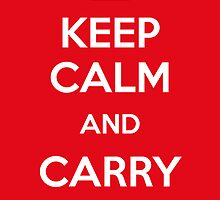 Keep Calm and Carry... by Alessandro Ionni