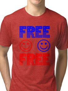 Free. Feel free. Tri-blend T-Shirt