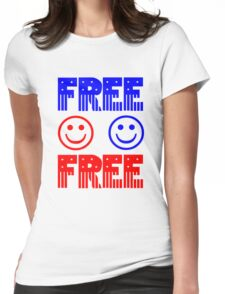 Free. Feel free. Womens Fitted T-Shirt