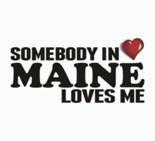 Somebody In Maine Loves Me Kids Clothes