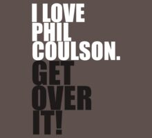 I love Phil Coulson. Get over it! Kids Clothes