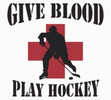 Give Blood Play Hockey by SportsT-Shirts