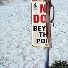 Beach Sign Two ( 03 10 12 ) by Robert Phillips