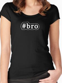Bro - Hashtag - Black & White Women's Fitted Scoop T-Shirt