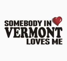 Somebody In Vermont Loves Me Kids Clothes