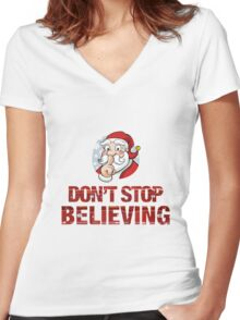 Santa - don't stop believing Women's Fitted V-Neck T-Shirt