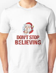 Santa - don't stop believing T-Shirt
