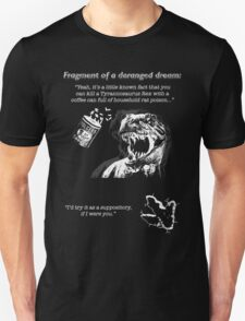 Fragment of a deranged dream Unisex T-Shirt
