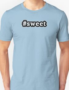 Sweet - Hashtag - Black & White Unisex T-Shirt