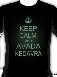 Keep Calm and Avada Kedavra T-Shirt