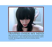 Trapped Inside My Mind Photographic Print