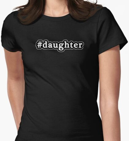 Daughter - Hashtag - Black & White Womens Fitted T-Shirt