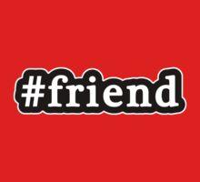Friend - Hashtag - Black & White Kids Tee