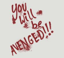 You Will Be AVENGED!!! by immunetogravity