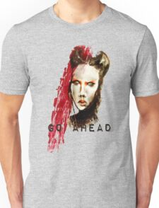 Go ahead Unisex T-Shirt