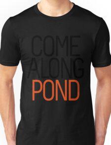 Come Along Pond Unisex T-Shirt